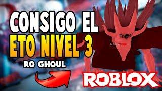 COMO CONSEGUIR EL ETO NIVEL 3 EN ROGHOUL ROBLOX FULL RC 500K