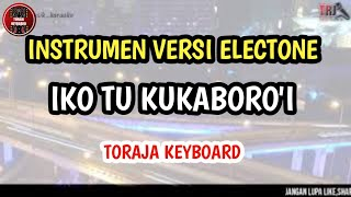 Download Mp3 Karaoke Lagu Toraja- Iko Tu Kukaboro'i Versi Keyboard Musik Electone+lirik F