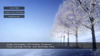 Jose Amnesia Vs. Karen Overton - Your Loving Arms (Ja Sunrise Mix)