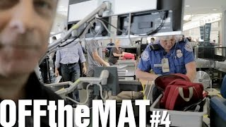 Off the Mat - GOT BUSTED BY THE TSA!?!?!