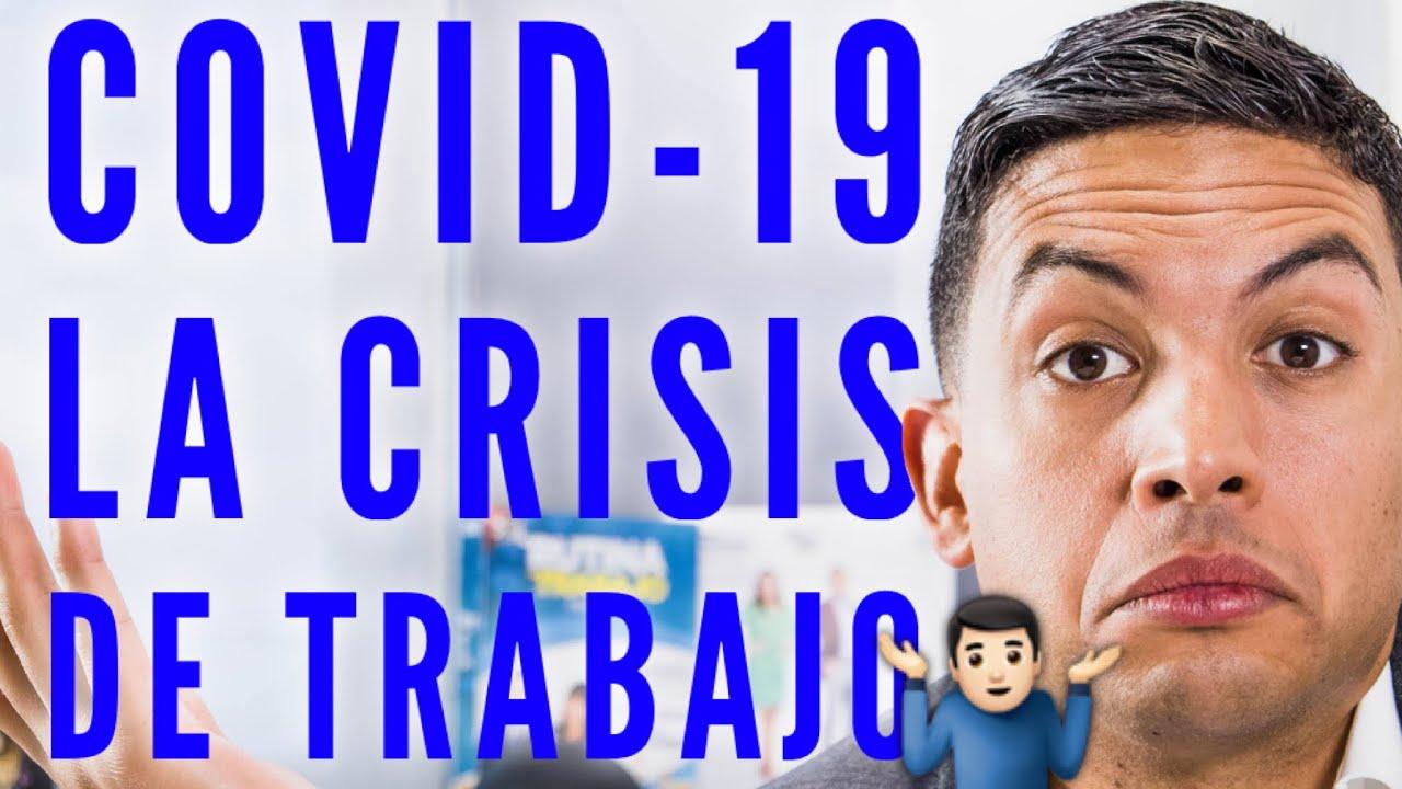 COVID-19 La crisis de trabajo - Episodio 246 | CONSIGUE TU TRABAJO