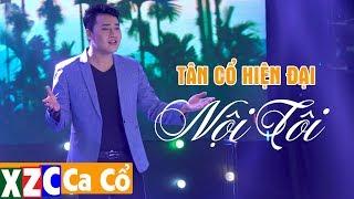 Tân Cổ Hiện Đại: Nội Tôi - Hoàng Việt Trang | Ca Cổ Hay