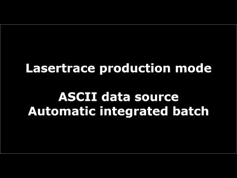 Lasertrace Production ASCII Data source Automatic Integrated batch
