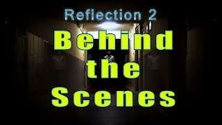Reflection 2- Behind the scenes