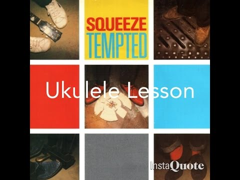 Tempted (Squeeze) Ukulele Lesson