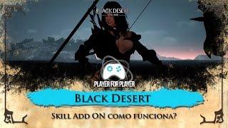 Black Desert SA - Skill Add ON - Como funciona? F.A.Q #09