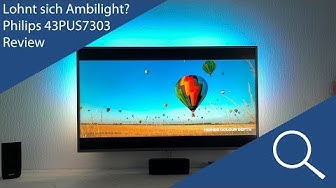 Lohnt sich Ambilight? - Philips 43PUS7303 Review - KCINTECH