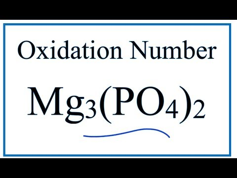 How To Find The Oxidation Number For P In Mg3(PO4)2