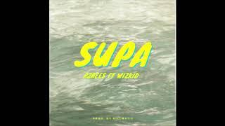 R2Bees ft WizKid - Supa (Produced by Killmatic) [Audio]