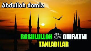 Скачать Abdulloh Domla ROSULULLOH ﷺ OHIRATNI TANLADILAR
