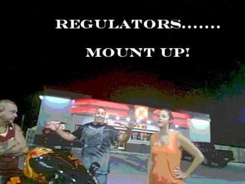 Regulators, Mount Up!   I Like This Song Regulators, Mount Up!   A ...