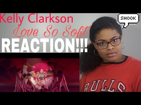 Kelly Clarkson - Love So Soft l REACTION!!!