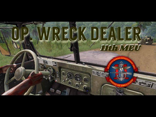 Arma 3 | OP. Wreck Dealer | 11thMEU