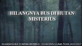HILANGNYA BUS DI HUTAN MISTERIUS - Kisah Nyata
