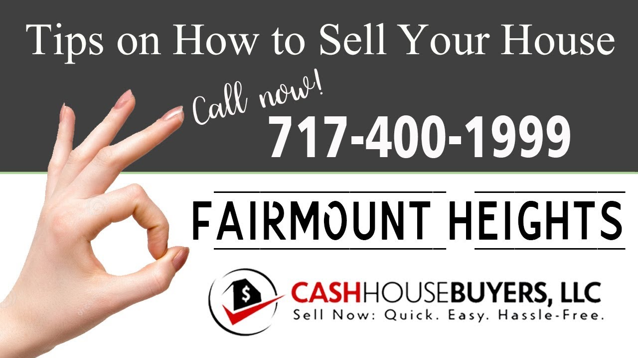 Tips Sell House Fast  Fairmount Heights | Call 7174001999 | We Buy Houses Fairmount Heights