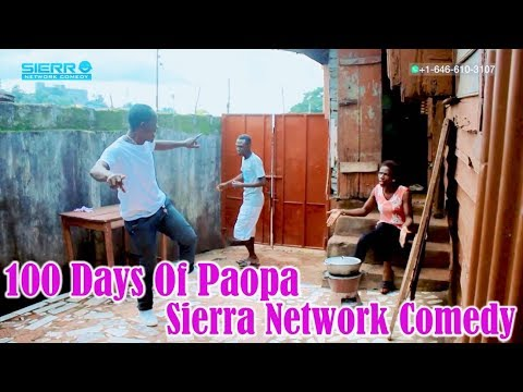 100 Days Of Paopa - Sierra Network Comedy - Sierra Leone
