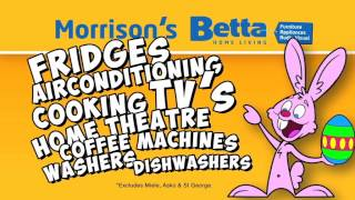 Morrisons Betta Electrical - Easter Theme 2013 TVC