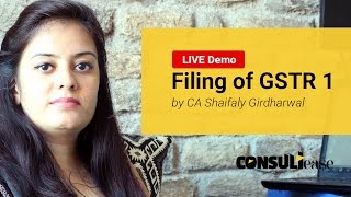 Filing of GST Return 1 - LIVE Demo in HINDI by CA Shaifaly Girdharwal