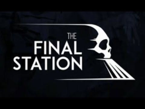 The Final Station 1  