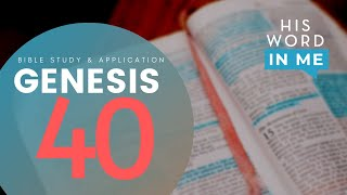 HIS WORD IN ME | Genesis 40 | GRACE RIVER