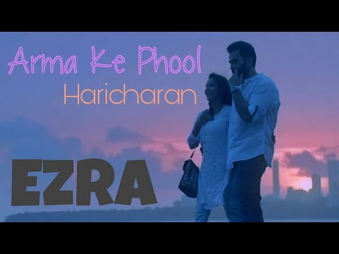 Arma Ke Phool (Lailakame - Haricharan) | HD | Ezra | Hindi Version