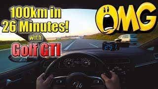 100km (62 Miles) in 26 Minutes on German Autobahn with Golf GTI Performance ✔