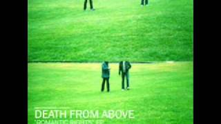 Death From Above 1979 - We Don