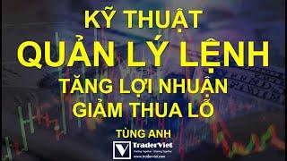 ✅ Kỹ Thuật Quản Lý Lệnh Giúp Trader Tăng Lợi Nhuận,  Giảm Thua Lỗ - Phần 1: Scaling In