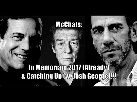IN MEMORIAM 2017 Already & Catching Up w/Josh George!!! (McChats #19)