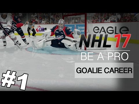 """NHL 17 Be A Pro – Goalie Career ep 1 – """"BUTTERFLY GLITCHING"""""""