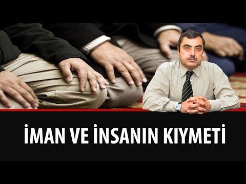 Mustafa KARAMAN - İman ve İnsanın kıymeti