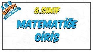 8. Sınıf Matematiğe Giriş | LGS Kampı