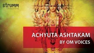 Achyuta Ashtakam(Vishnu Shloka) by Om Voices