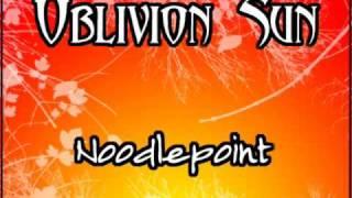 Oblivion Sun -  Noodlepoint