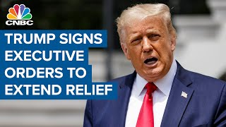 President Donald Trump signs executive orders to extend pandemic relief