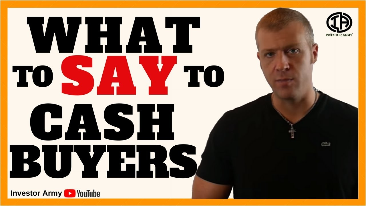 What To Say To Cash Buyers