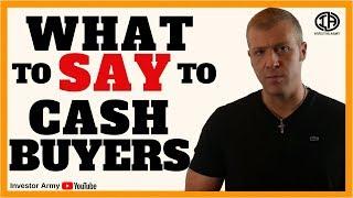 Zapętlaj What To Say To Cash Buyers | Investor Army