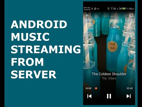 ANDROID MUSIC STREAMING FROM SERVER