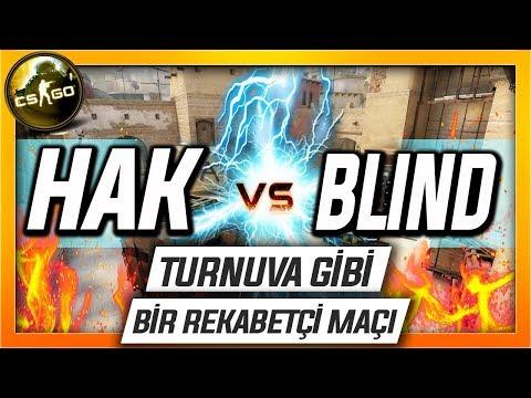 HAK VS BLIND Klan Maçı - CS:GO EFSANE REKABETÇİ MAÇI + #Seyfullah