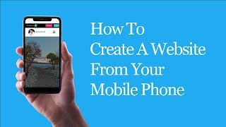 How To Create A Website From Your Mobile Phone