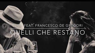 QUELLI CHE RESTANO... - ELISA FEAT. FRANCESCO DE GREGORI...[2018]... By AngieMaso