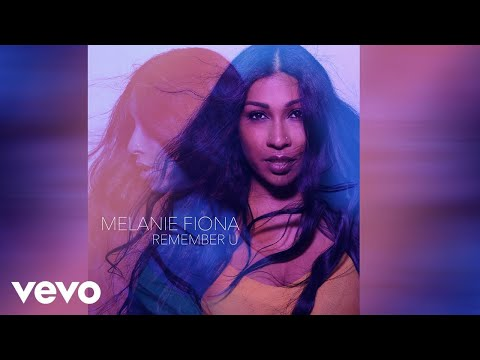 Melanie Fiona - Remember U (Official Audio)