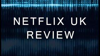 Netflix UK Review