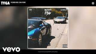 [4.10 MB] Tyga - Forever On Fire (Audio)