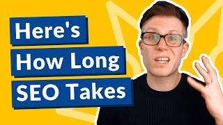 How Long SEO Takes to Work (and How To Speed It Up)