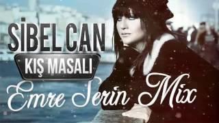 Sibel Can-Kış Masalı (Remix) 2014