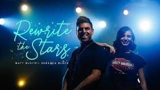 Matt Bloyd and Rebecca Black - Rewrite the Stars