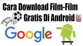 Cara Download Film-Film Gratis Di Android