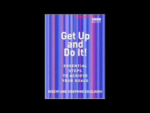 Get Up and Do It! Essential Steps to Achieve Your Goals by Beechy & Josephone Colclough