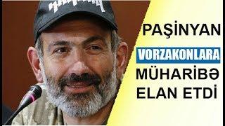 Paşinyan  vor zakonlara müharibə elan etdi